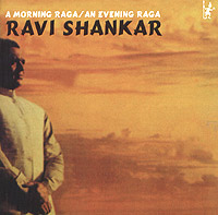 Shankar Ravi: A Morning Raga / An Evening Raga